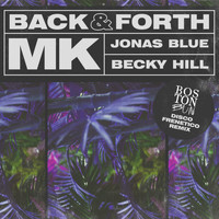 MK X Jonas Blue X Becky Hill - Back & Forth (Boston Bun Disco Frenetico Remix)