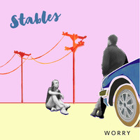 Stables - Worry