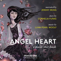 Jeremy Irons / Matt Haimovitz / Uccello - Angel Heart: A Music Storybook