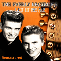 The Everly Brothers - Let It Be Me (Remastered)