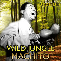 Machito - Wild Jungle (Remastered)