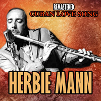 Herbie Mann - Cuban Love Song (Remastered)