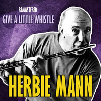 Herbie Mann - Give a Little Whistle (Remastered)