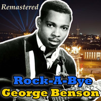 George Benson - Rock-A-Bye (Remastered)