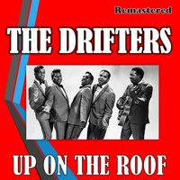 The Drifters - Up on the Roof (Remastered)
