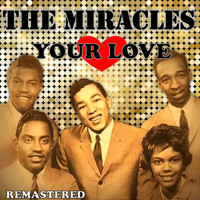 The Miracles - Your Love (Remastered)