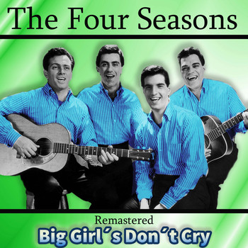 The Four Seasons - Big Girl's Don't Cry (Remastered)