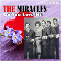 The Miracles - Do You Love Me (Digitally Remastered)