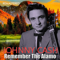 Johnny Cash - Remember the Alamo (Remastered)