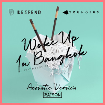 Deepend & YOUNOTUS feat. Martin Gallop - Woke up in Bangkok (Acoustic Version)