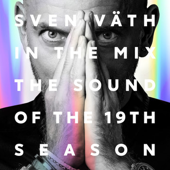 Sven Väth - Sven Väth in the Mix - The Sound of the 19th Season