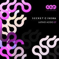Secret Cinema - Latino Acido EP