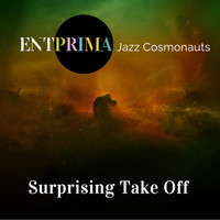 Entprima Jazz Cosmonauts - Surprising Take Off