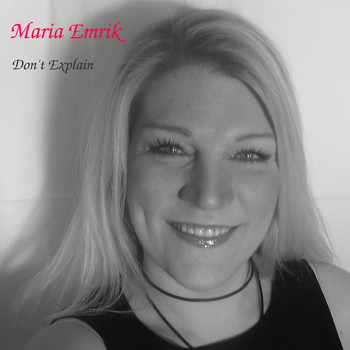 Maria Emrik - Don't Explain