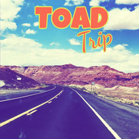 Toad - Toad Trip