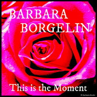 Barbara Borgelin - This Is the Moment