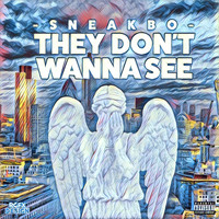 Sneakbo - They Don't Wanna See (Explicit)