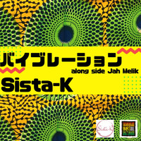 Sista-K - vibration Along Side Jah Melik
