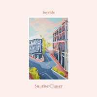 Joyride - Sunrise Chaser (Explicit)