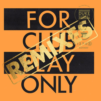 Duke Dumont - Runway (For Club Play Only, Pt. 5 / Remixes)