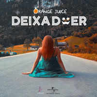 Orange Juice - Deixa Doer