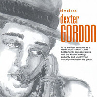 Dexter Gordon - Timeless: Dexter Gordon