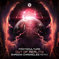Protoculture - Out of Reality (Shadow Chronicles Remix)