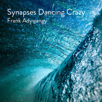 Frank Adywangy - Synapses Dancing Crazy