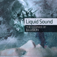 Liquid Sound - The Essence of Illusion