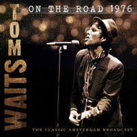 Tom Waits - On the Road 1976 (Live)
