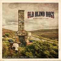 Old Blind Dogs - Room with a View