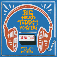 Big Head Todd & The Monsters - For All Time