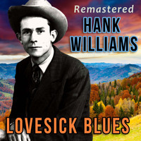 Hank Williams - Lovesick Blues (Remastered)