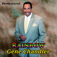 Gene Chandler - Rainbow (Remastered)