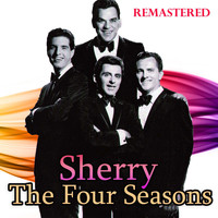 The Four Seasons - Sherry (Remastered)