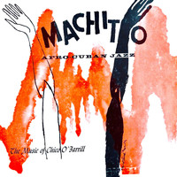 Machito - Afro-Cuban Jazz: The Music Of Chico O'Farril (Remastered)