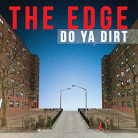 The Edge - Do Ya Dirt