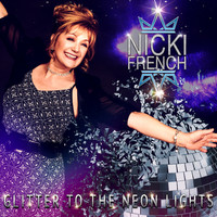 Nicki French - Glitter To The Neon Lights