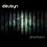 Eleusyn - Phantasm