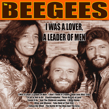 Bee Gees - I Was a Lover, a Leader of Men (Remastered)