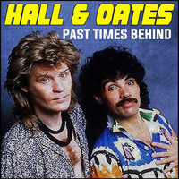 Hall & Oates - Past Times Behind (Remastered)