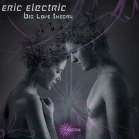 Eric Electric - Big Love Theory