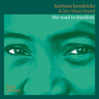 Barbara Hendricks - Barbara Hendricks & her Blues Band: The Road to Freedom