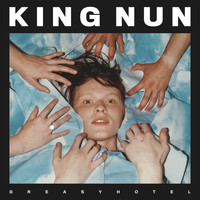 King Nun - Greasy Hotel