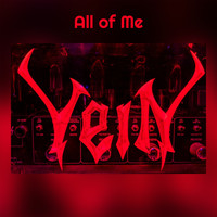 Vein - All of Me