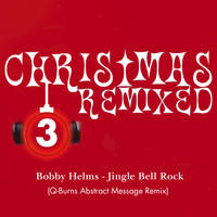 Bobby Helms - Jingle Bell Rock (Q-Burns Abstract Message Remix)