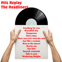 The Headliners - Hits Replay