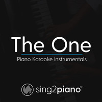 Sing2Piano - The One (Piano Karaoke Instrumentals)
