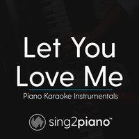 Sing2Piano - Let You Love Me (Piano Karaoke Instrumentals)