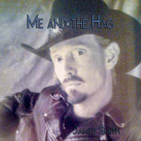 James Smith - Me and the Hag
